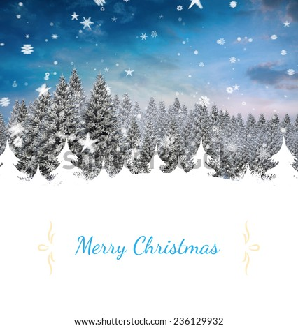 Composite image of christmas card against snowy landscape with fir trees - stock photo