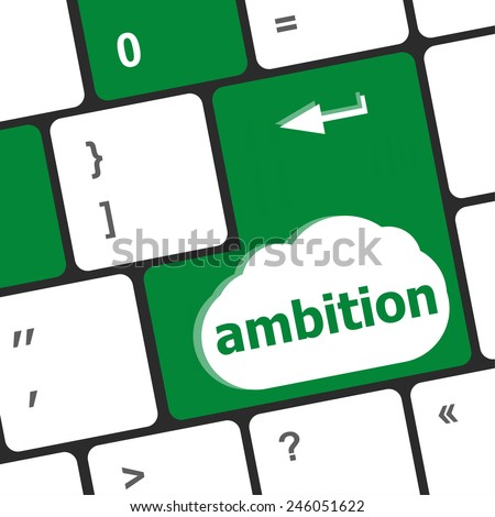 computer keyboard keys with ambition button - business concept - stock photo