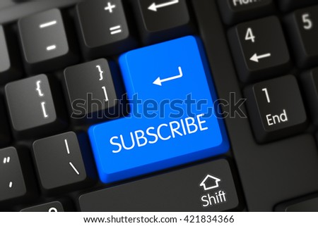 Computer Keyboard with the words Subscribe on Blue Button. Subscribe Button. Subscribe Close Up of PC Keyboard on a Modern Laptop. Subscribe Key on Modernized Keyboard. 3D. - stock photo