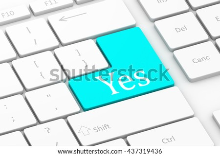 Computer keyboard with word 'Yes' on enter button background, 3D rendering