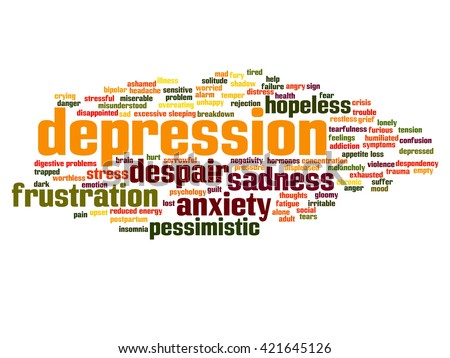 Concept conceptual depression or mental emotional disorder abstract word cloud isolated on background metaphor to anxiety, sadness, negative, sad, problem, despair, unhappy, frustration symptom - stock photo
