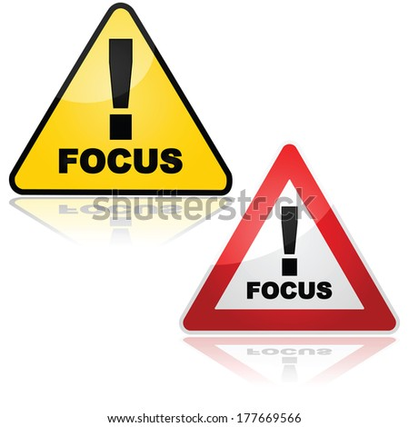 Concept illustration showing a sign warning the person to focus