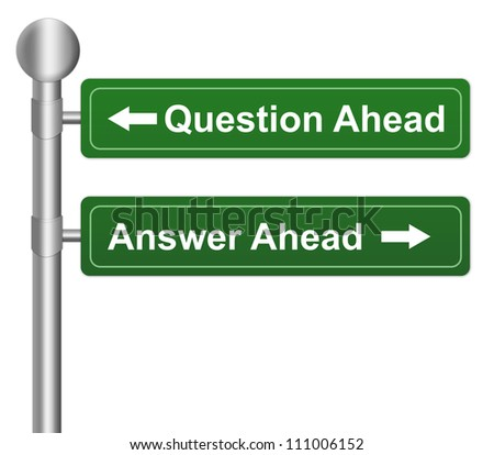 Concept of Business Direction Choices Present By 2 Choices With Question Ahead or Answer Ahead Highway Street Sign Isolated On White Background - stock photo