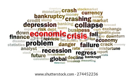 Concept of economic crisis (word cloud on white background) - stock photo
