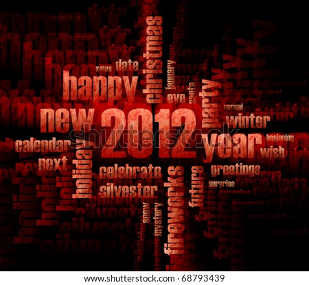 Concept of 2012 year theme (word cloud on black background) - stock photo