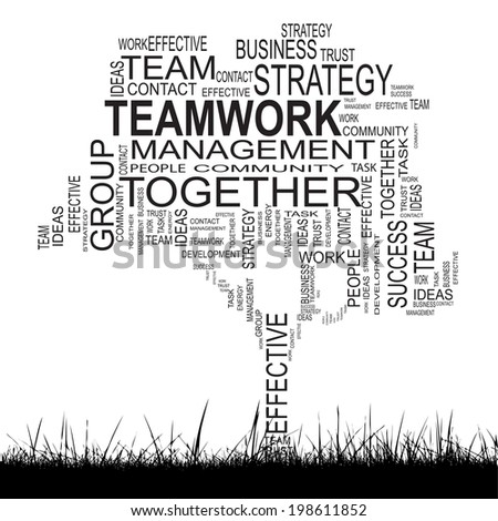 Concept or conceptual black text word cloud isolated on white grass background, metaphor for business, team, teamwork, management, effective, success, communication, company, group or symbol - stock photo