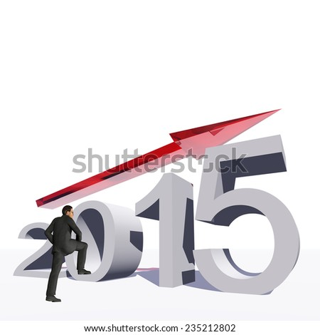 Conceptual 3D 2015 year with growing arrow isolated on white background with business man, metaphor to economy, finance, corporate, growth, future, goal, progress, success, improvement, profit designs