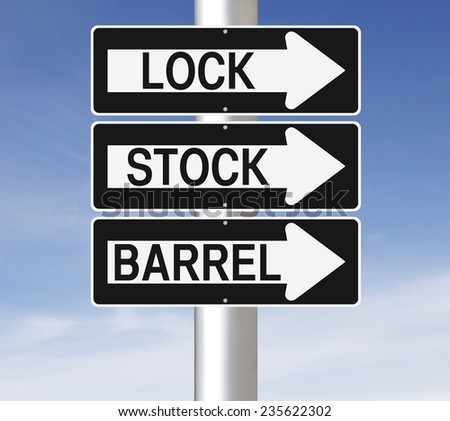 Conceptual one way signs indicating Lock, Stock, and Barrel