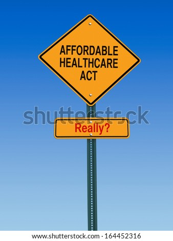 conceptual sign with words affordable healthcare act really warning over blue sky