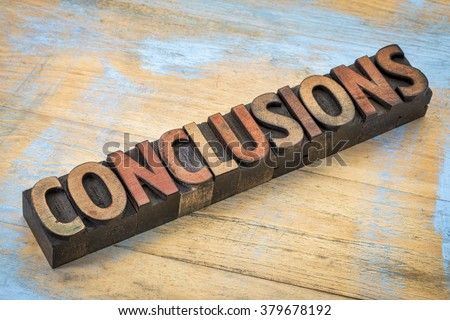 conclusions word in vintage letterpress wood type printing blocks stained by color inks - stock photo