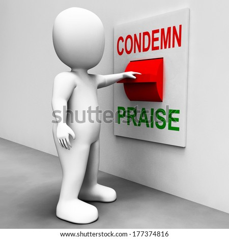 Condemn Praise Switch Meaning Appreciate or Blame