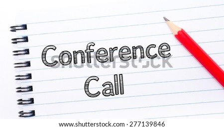 Conference Call Text written on notebook page, red pencil on the right. Concept image