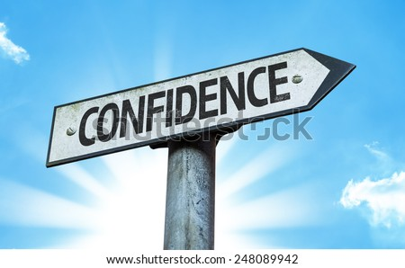Confidence sign with a beautiful day - stock photo
