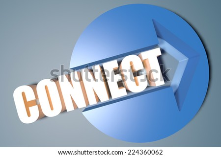Connect - 3d text render illustration concept with a arrow in a circle on blue-grey background