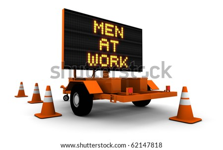 Construction sign message board and cones. Men At Work.