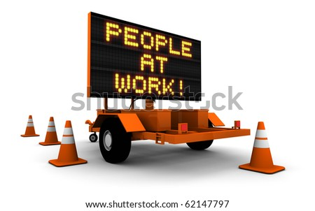 Construction sign message board and cones. People At Work.