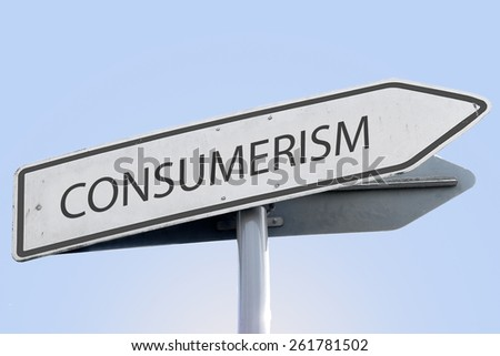 CONSUMERISM word on road sign