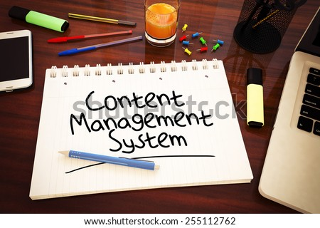 Content Management System - handwritten text in a notebook on a desk - 3d render illustration. - stock photo