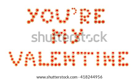 Cookies inscription You're my Valentine, isolated on white - stock photo