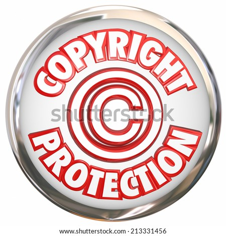 Copyright Protection 3d symbol and words on a round white icon illustrating your intellectual property is safe from theft and piracy - stock photo