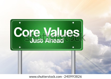 Core Values Just Ahead Green Road Sign, business concept - stock photo
