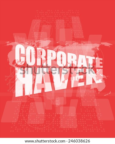 corporate haven words on digital screen with world map - stock photo