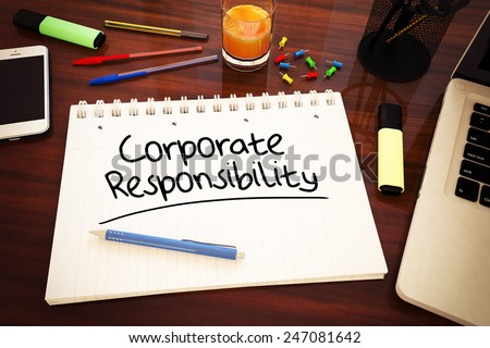 Corporate Responsibility - handwritten text in a notebook on a desk - 3d render illustration. - stock photo