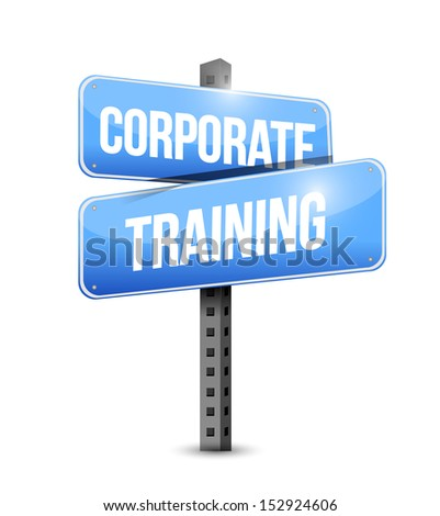 corporate training road sign illustration design over a white background - stock photo