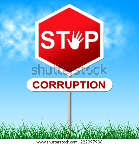 Corruption Stop Representing Warning Sign And Dishonesty - stock photo
