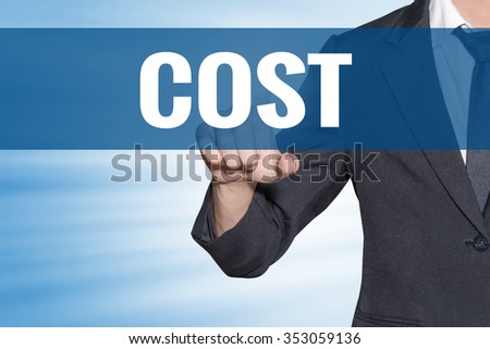 Cost word Business man touching on blue virtual screen - stock photo