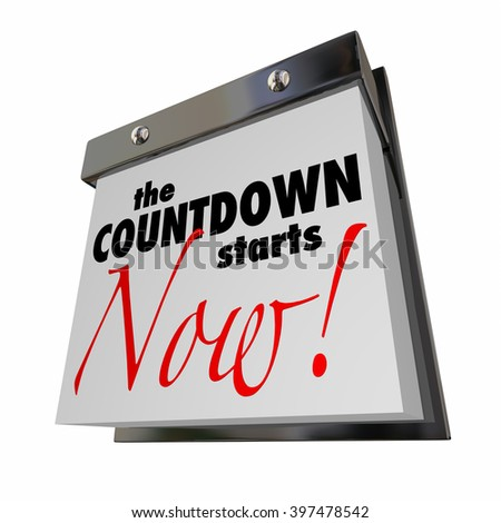 Countdown Starts Now Calendar Day Date Final Words - stock photo