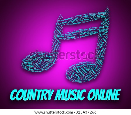 Country Music Online Representing Sound Track And Www