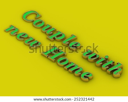 Couple with new home word - inscription of golden letters on yellow  contrasting background - stock photo