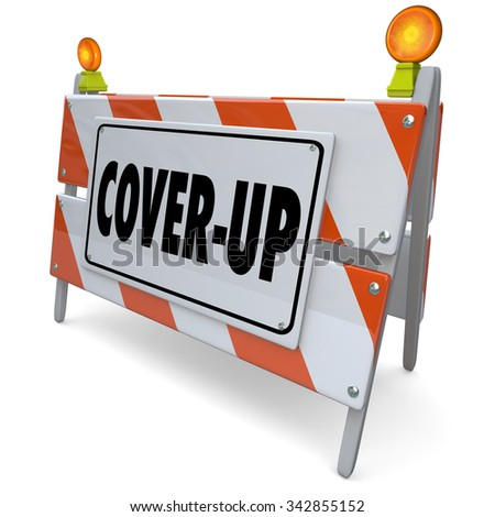 Cover-Up word on a road construction sign, barrier or barricade to illustrate hiding lies, crime or fraud