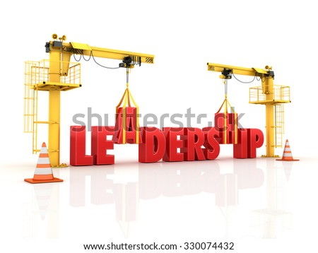Cranes building the LEADERSHIP Word - High Quality 3D Render - stock photo