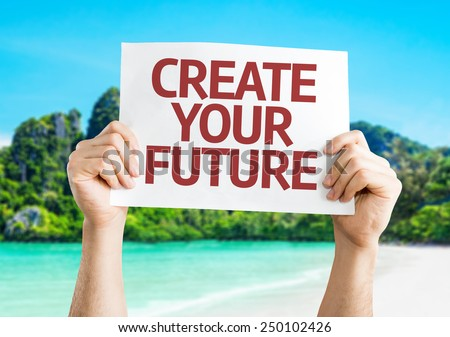 Create Your Future card with a beach background - stock photo