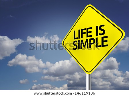 Creative sign with the message - Life is Simple - stock photo