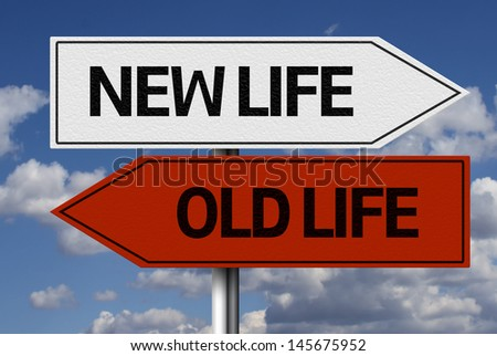 Creative sign with the message - New Life, Old Life - stock photo