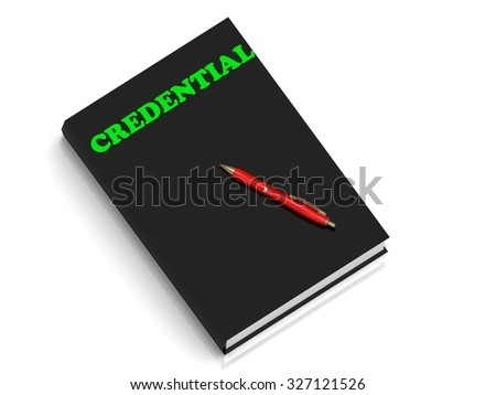CREDENTIAL- inscription of green letters on black book on white background