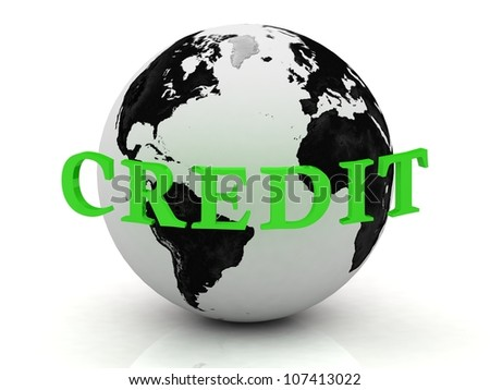 CREDIT abstraction inscription around earth on a white background