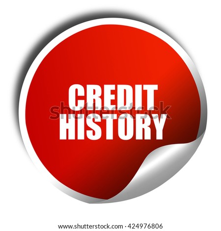 credit history, 3D rendering, red sticker with white text - stock photo
