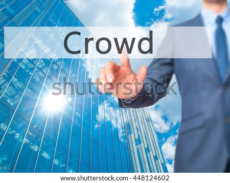 Crowd - Businessman hand pushing button on touch screen. Business, technology, internet concept. Stock Image