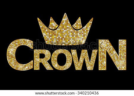 Crown gold text. Raster version  - stock photo
