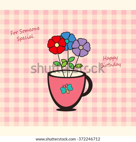 Cup of Flowers - Happy Birthday - stock photo