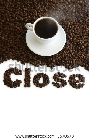 "Cup with coffee, costing on coffee grain, and inscription ""Close"" from coffee, on white background. - stock photo"