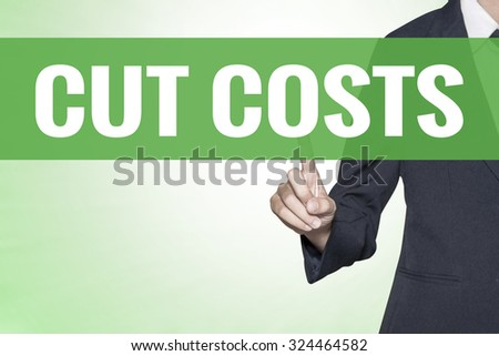 Cut Costs word on green virtual screen touching by business woman - stock photo