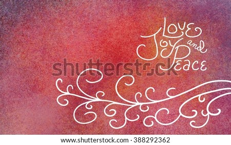 cute love joy and peace typography quote in white hand written lettering on colorful pink purple red yellow grunge texture background, fancy ornate white curl swirl design element on bottom border - stock photo