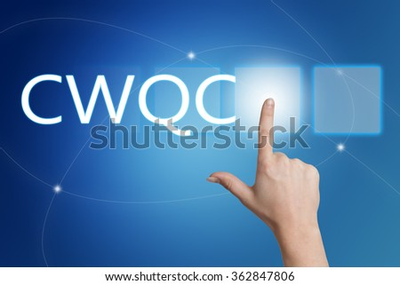 CWQC - Company Wide Quality Control - hand pressing button on interface with blue background. - stock photo