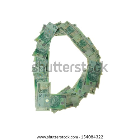 D letter  character- isolated with clipping patch on white background. Letter made of Polish hundred zlotys green bank notes - 100 PLN. - stock photo