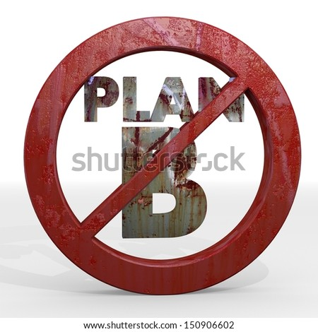 Dark red  old change 3d graphic with old plan b sign not allowed - stock photo